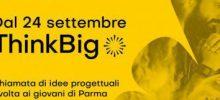 Dal 24 settembre ThinkBig con i giovani di Parma